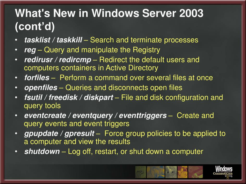 What's New in Windows Server 2003 (cont'd)