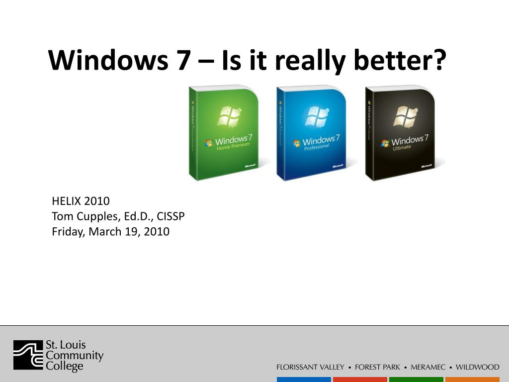 Windows 7 – Is it really better?