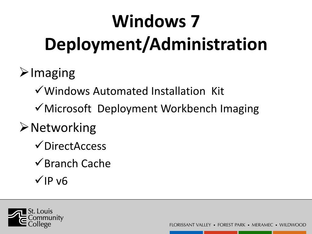 Windows 7 Deployment/Administration