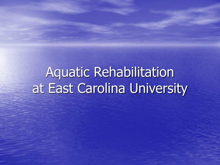 Aquatic rehabilitation at east carolina university