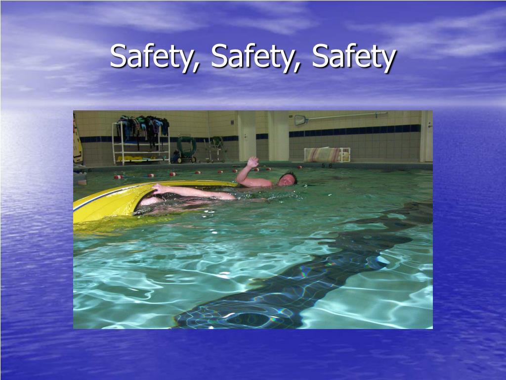 Safety, Safety, Safety