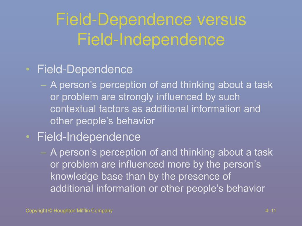 Field-Dependence versus