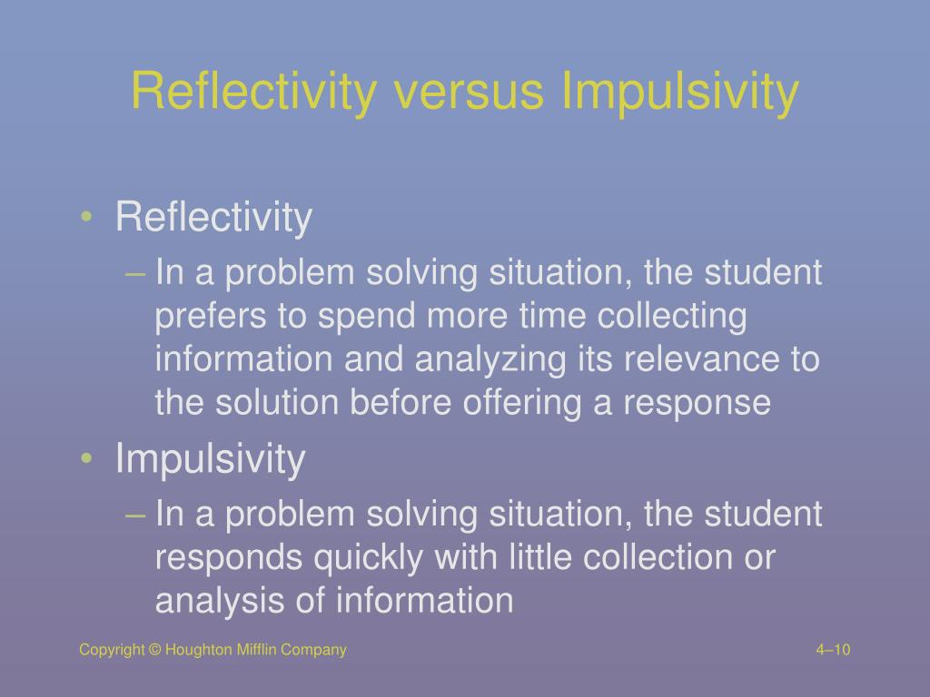 Reflectivity versus Impulsivity