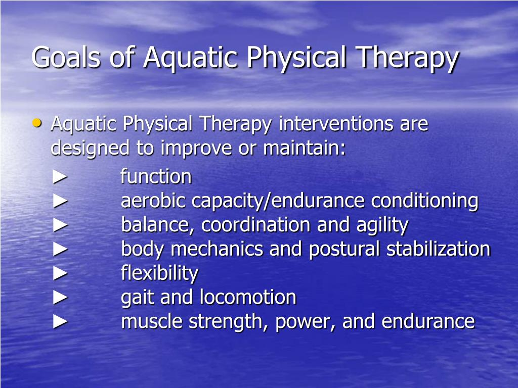 Goals of Aquatic Physical Therapy