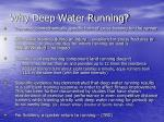 why deep water running