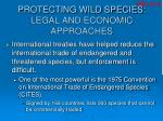 protecting wild species legal and economic approaches