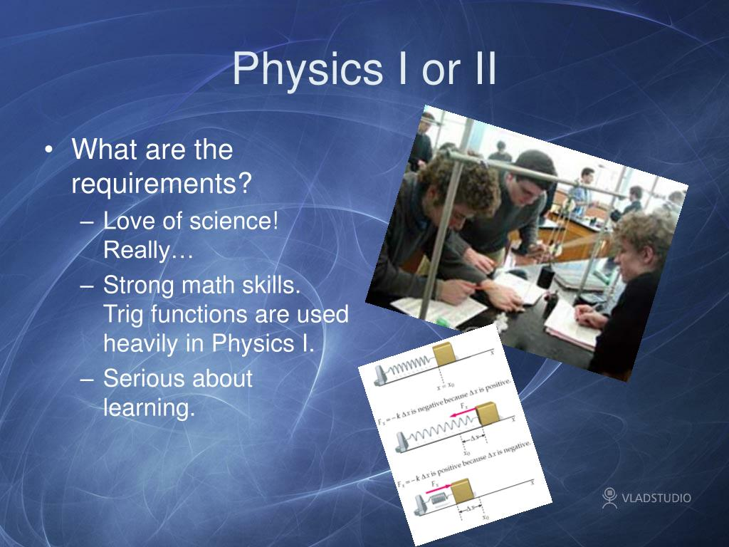 Physics I or II