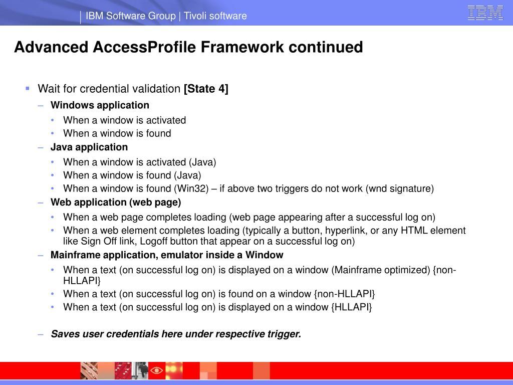 Advanced AccessProfile Framework continued