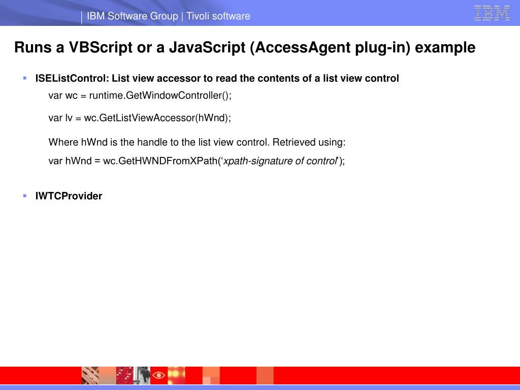 Runs a VBScript or a JavaScript (AccessAgent plug-in) example