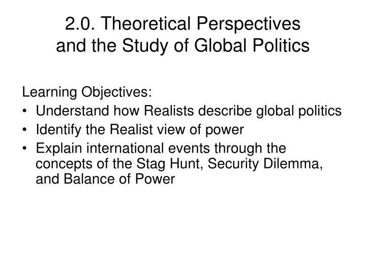 2 0 theoretical perspectives and the study of global politics