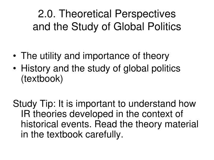 2 0 theoretical perspectives and the study of global politics2