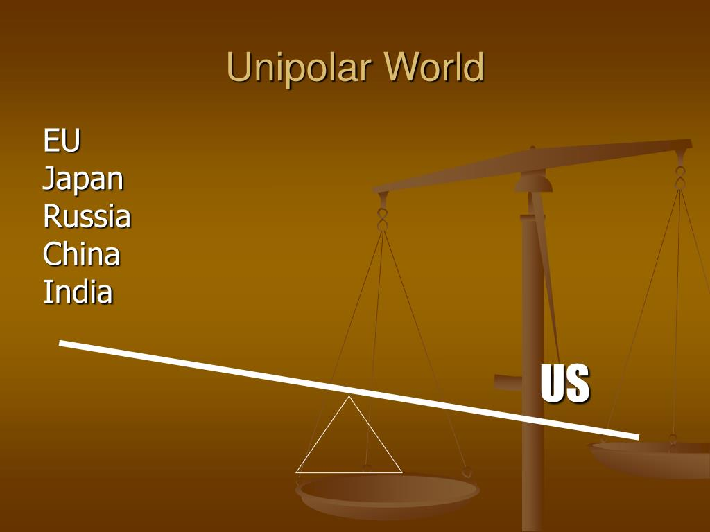 Unipolar World