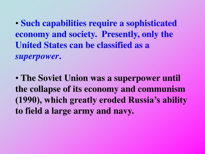 Such capabilities require a sophisticated economy and society.  Presently, only the United States can be classified as a