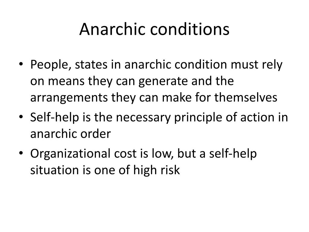 Anarchic conditions