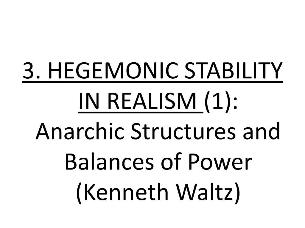 3. HEGEMONIC STABILITY IN REALISM