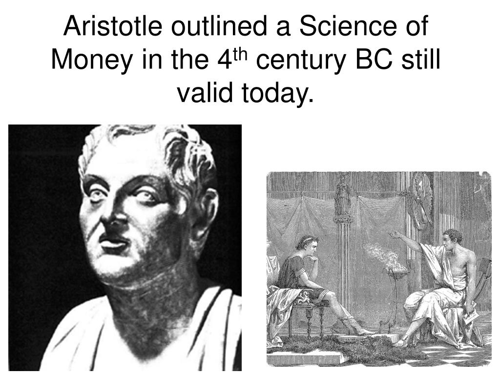 Aristotle outlined a Science of Money in the 4