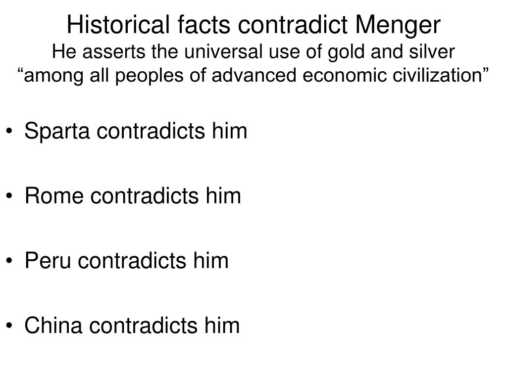 Historical facts contradict Menger