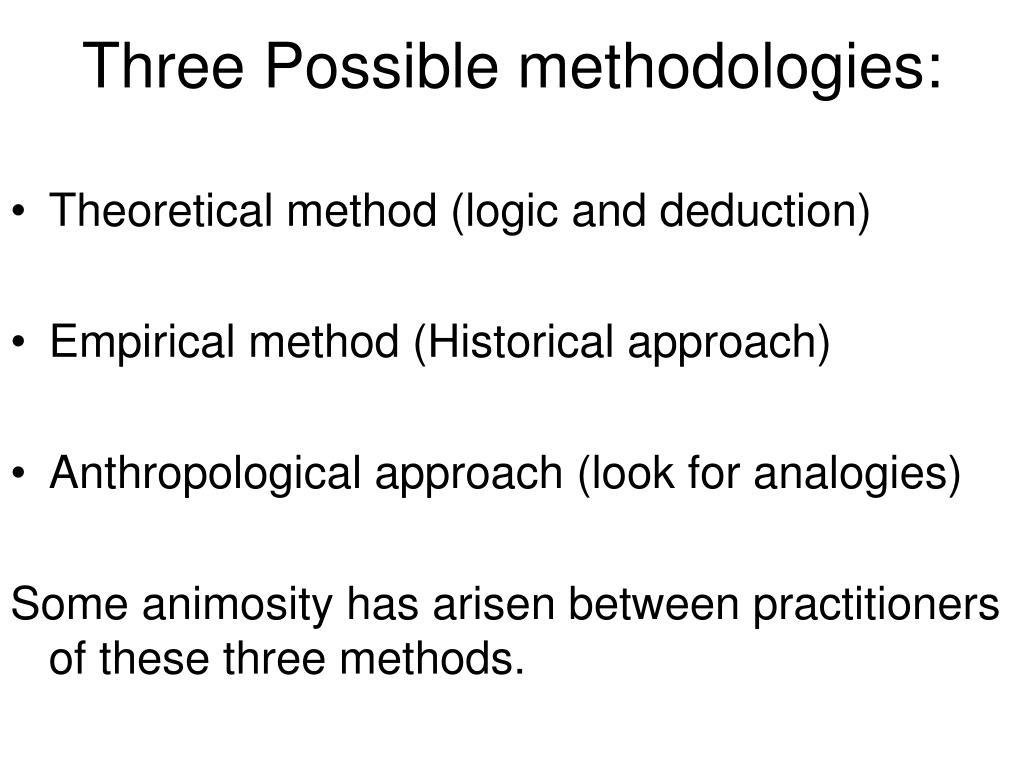 Three Possible methodologies: