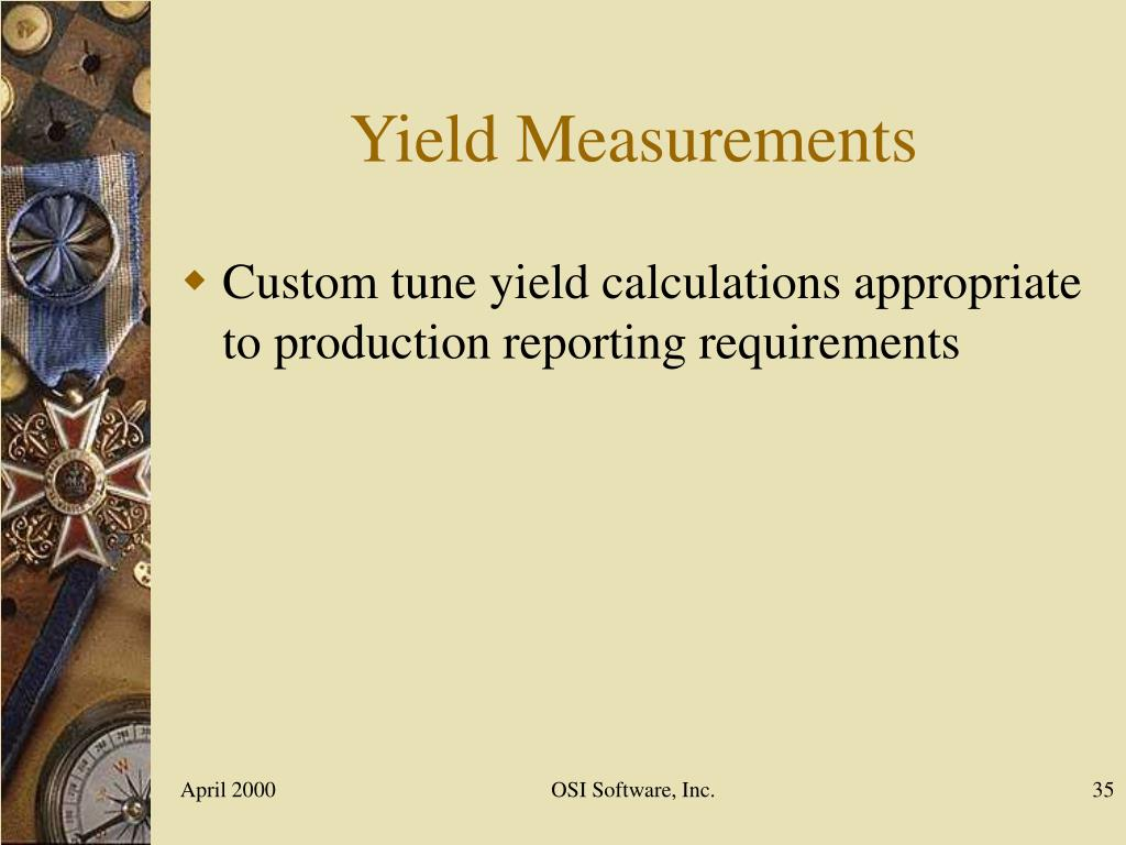 Yield Measurements