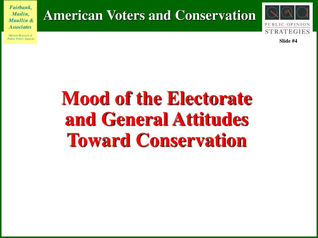 Mood of the Electorate and General Attitudes Toward Conservation
