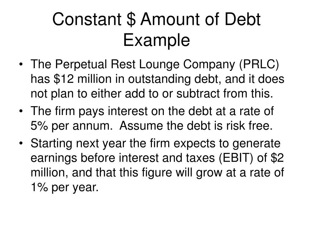 Constant $ Amount of Debt Example