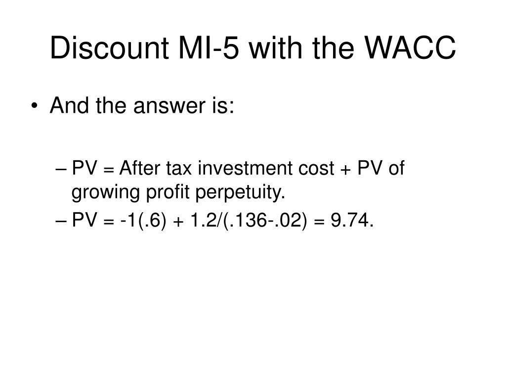 Discount MI-5 with the WACC