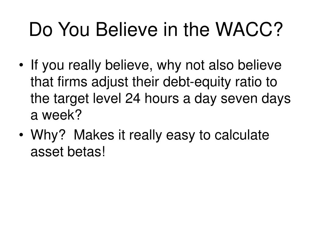 Do You Believe in the WACC?