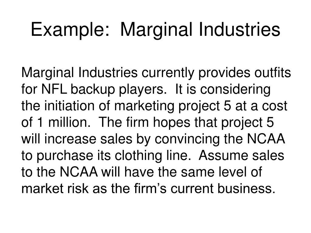 Example:  Marginal Industries