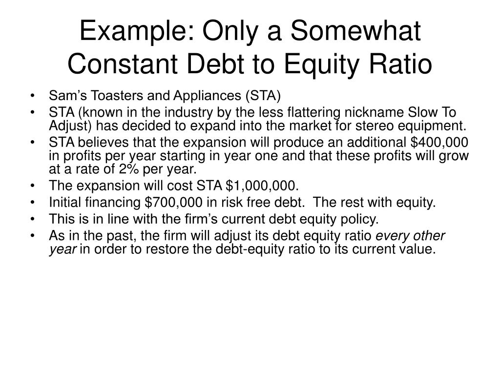 Example: Only a Somewhat Constant Debt to Equity Ratio