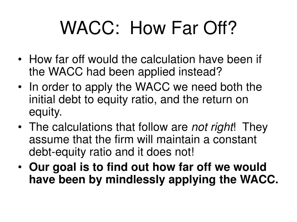 WACC:  How Far Off?