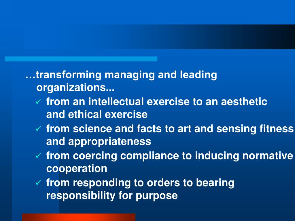 …transforming managing and leading organizations...