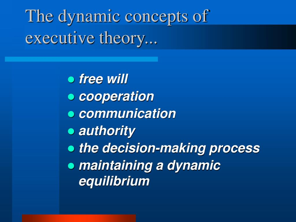 The dynamic concepts of executive theory...