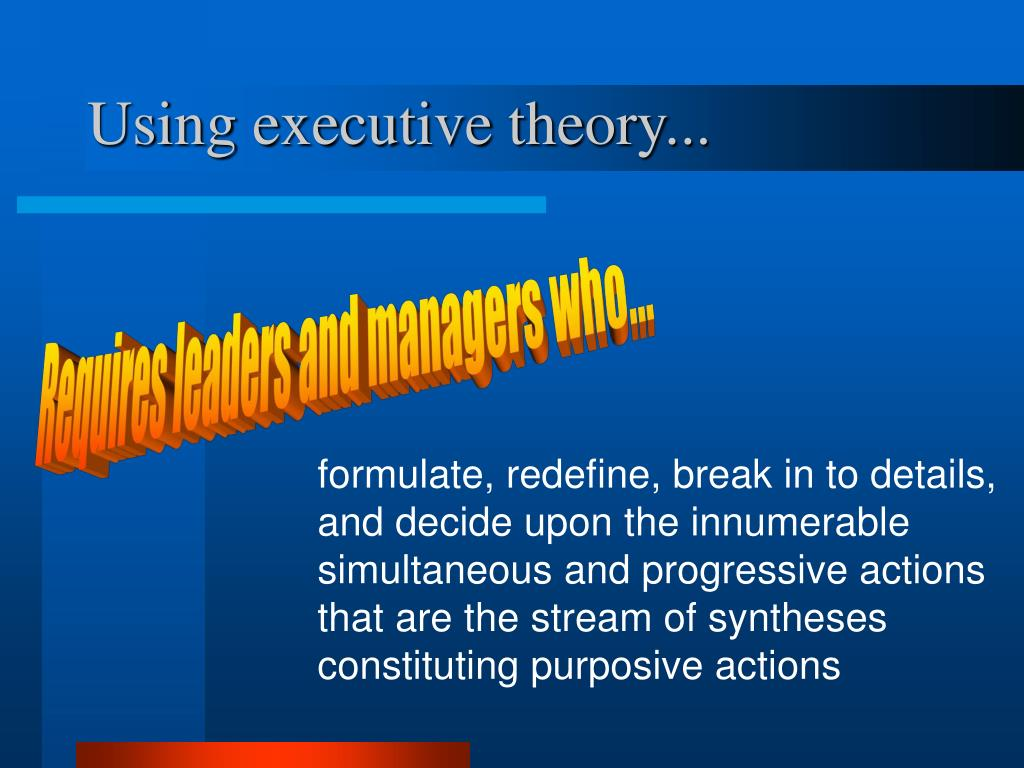 Using executive theory...