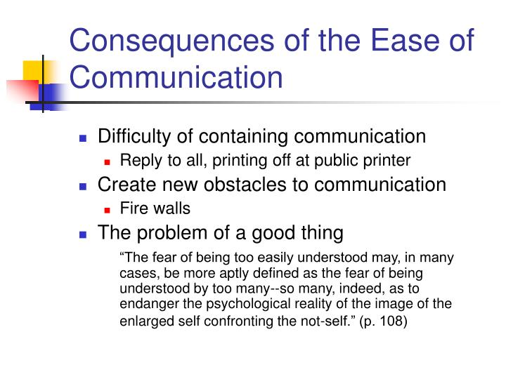 Consequences of the Ease of Communication
