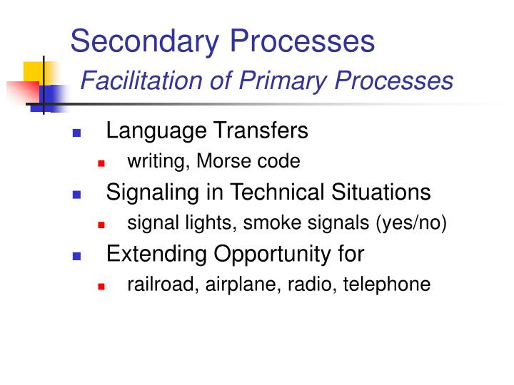 Secondary Processes