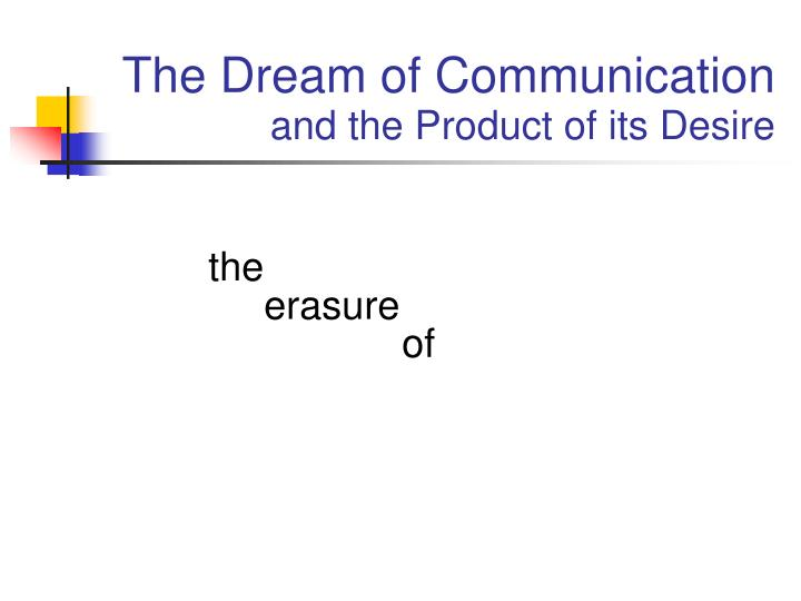 The Dream of Communication