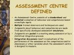 assessment centre defined