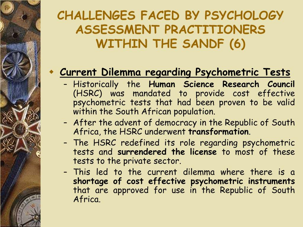 CHALLENGES FACED BY PSYCHOLOGY ASSESSMENT PRACTITIONERS WITHIN THE SANDF (6)