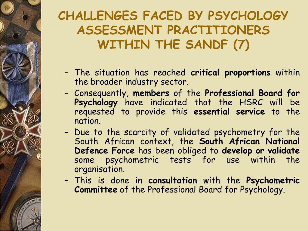 CHALLENGES FACED BY PSYCHOLOGY ASSESSMENT PRACTITIONERS WITHIN THE SANDF (7)