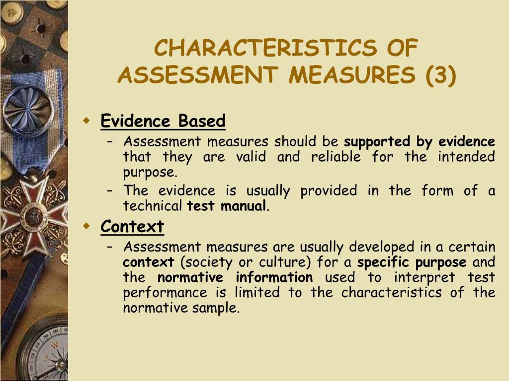 CHARACTERISTICS OF ASSESSMENT MEASURES (3)