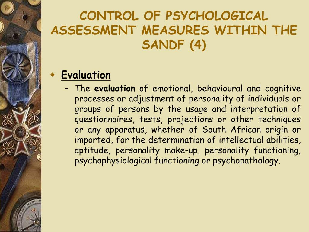 CONTROL OF PSYCHOLOGICAL ASSESSMENT MEASURES WITHIN THE SANDF (4)