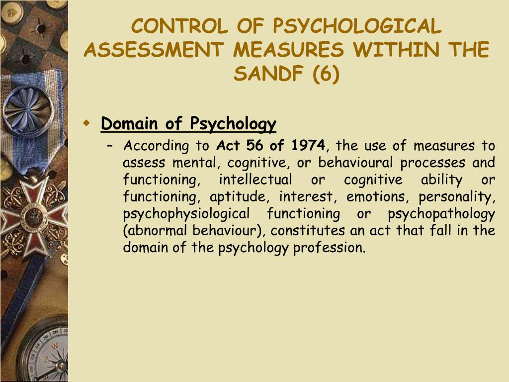 CONTROL OF PSYCHOLOGICAL ASSESSMENT MEASURES WITHIN THE SANDF (6)