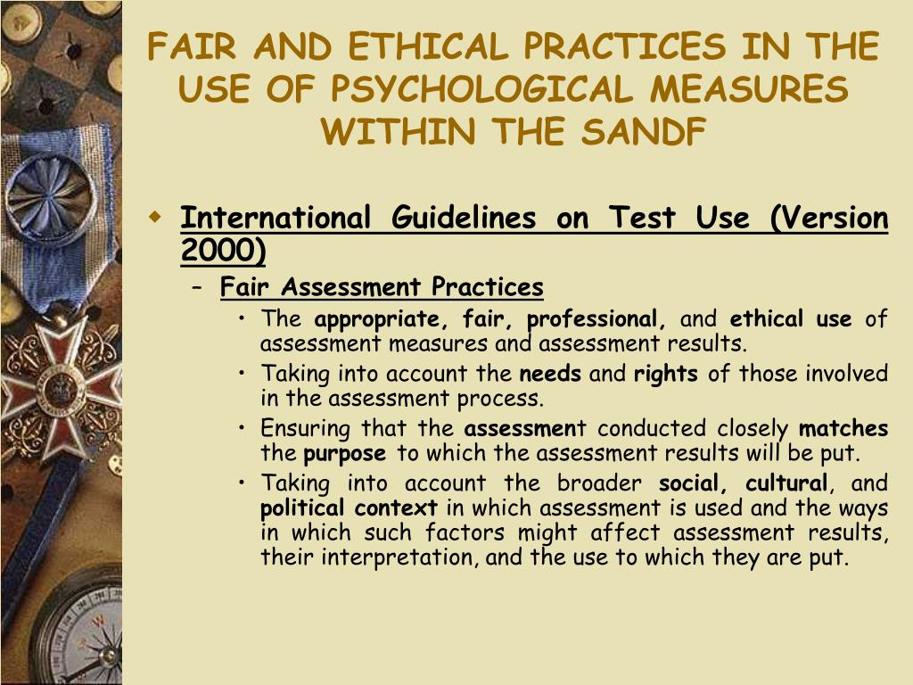 FAIR AND ETHICAL PRACTICES IN THE USE OF PSYCHOLOGICAL MEASURES WITHIN THE SANDF