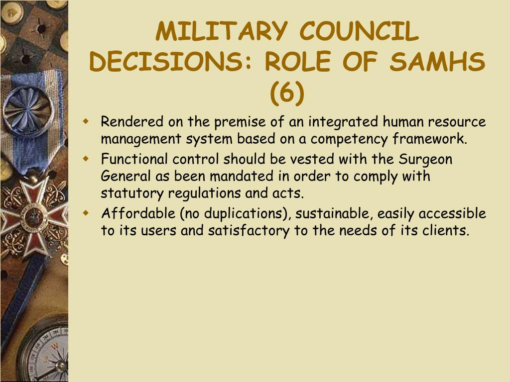 MILITARY COUNCIL DECISIONS: ROLE OF SAMHS (6)