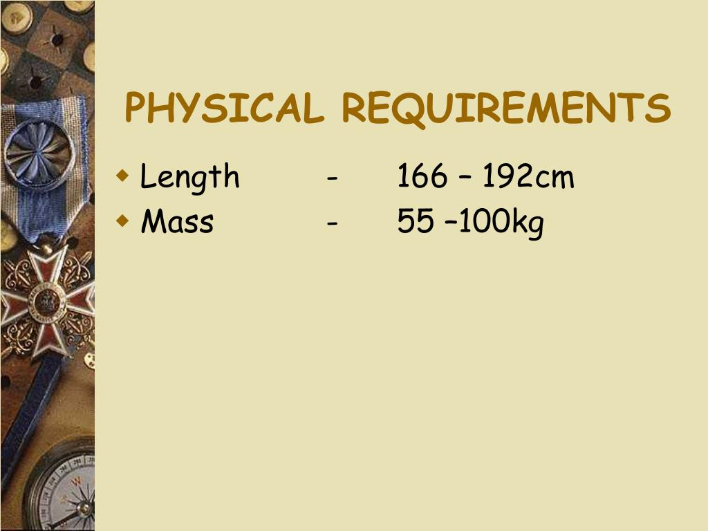 PHYSICAL REQUIREMENTS