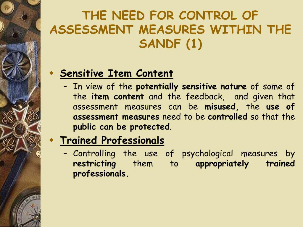 THE NEED FOR CONTROL OF ASSESSMENT MEASURES WITHIN THE SANDF (1)
