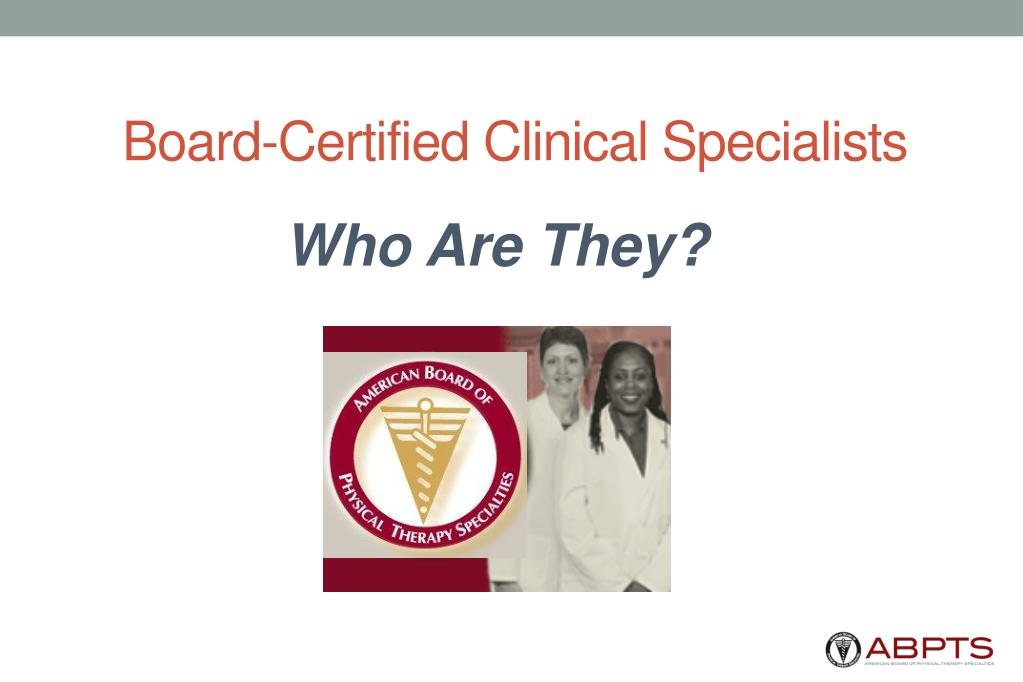 Board-Certified Clinical Specialists