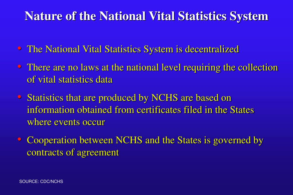 The National Vital Statistics System is decentralized