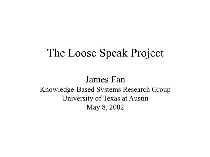 The Loose Speak Project