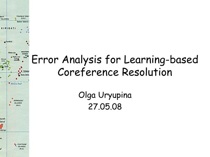 Error analysis for learning based coreference resolution